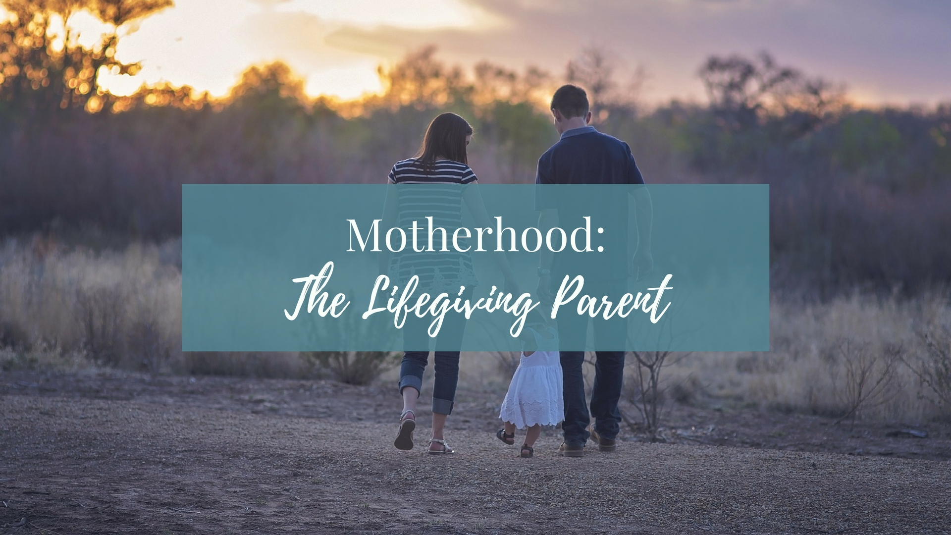 LWS Motherhood Lifegiving Parent.jpg
