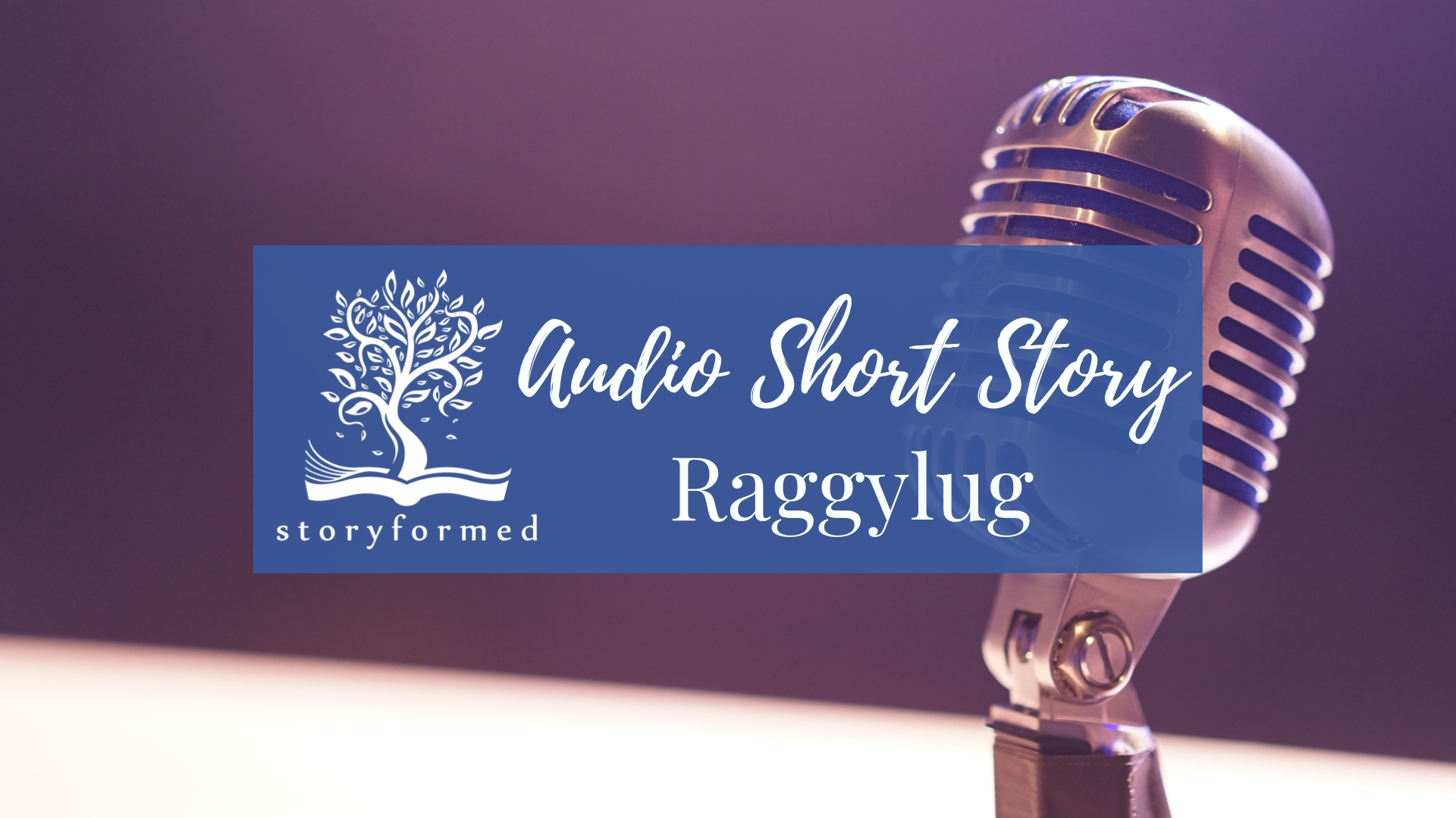 LWS Storyformed Audio Short Story Raggylug.jpg