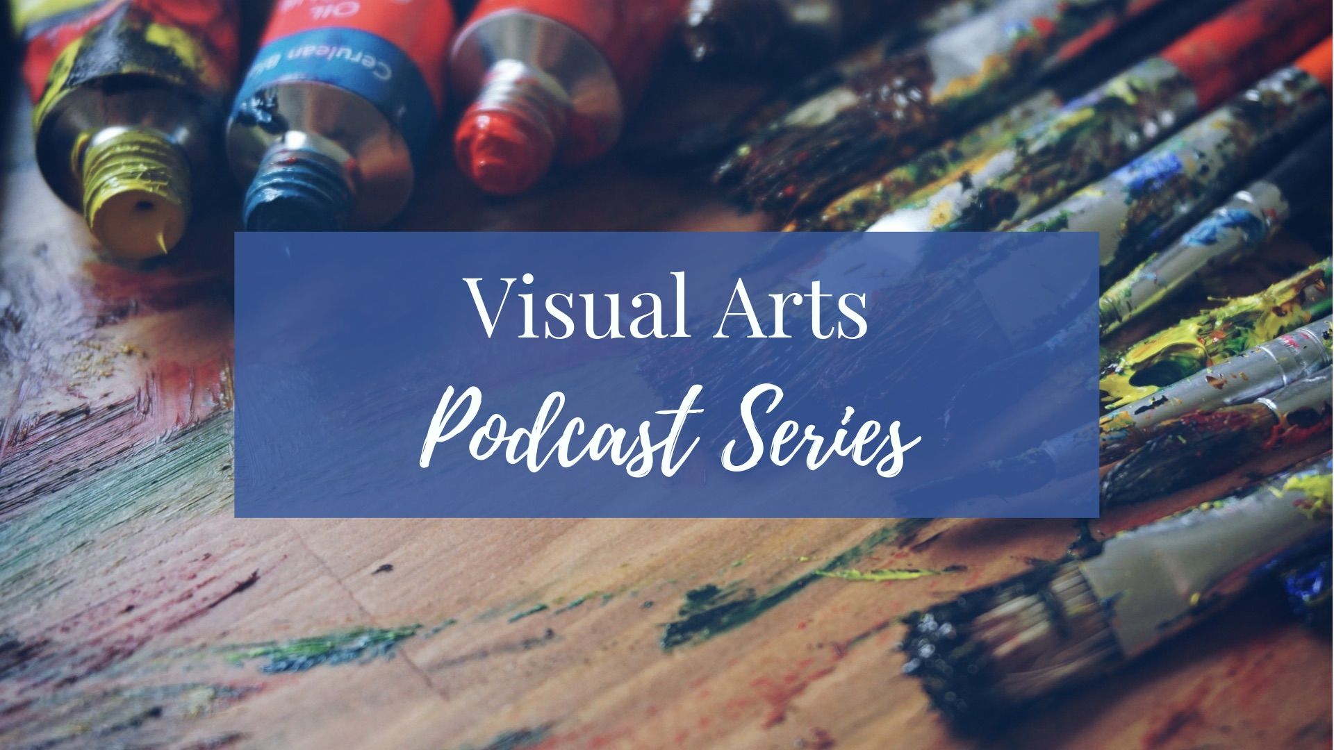LWS Visual Arts Podcast Series.jpg