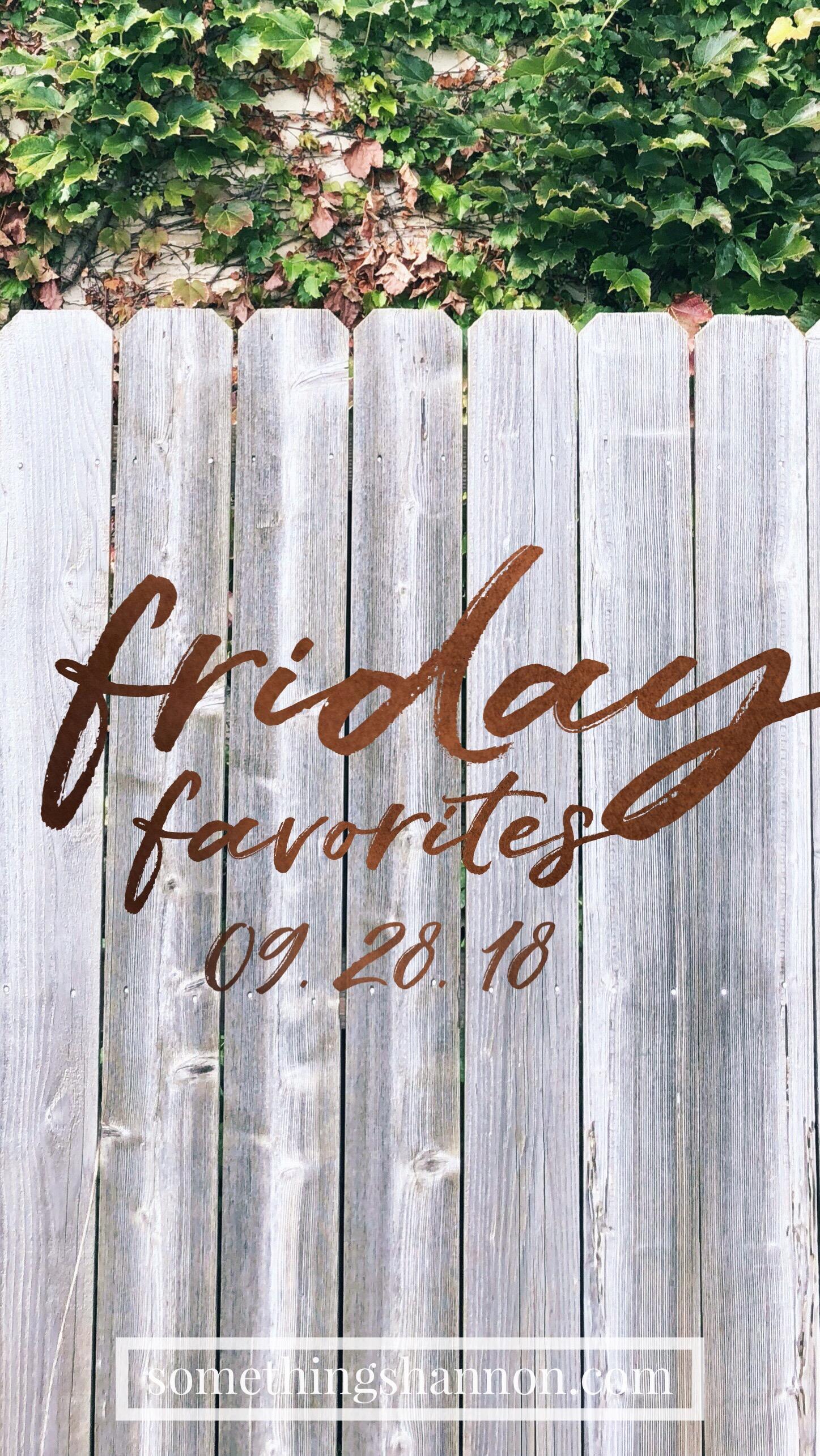 fridayfavorites092818