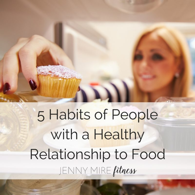 5-Habits-of-Peoplewith-a-HealthyRelationship-to-Food-800x800.jpg