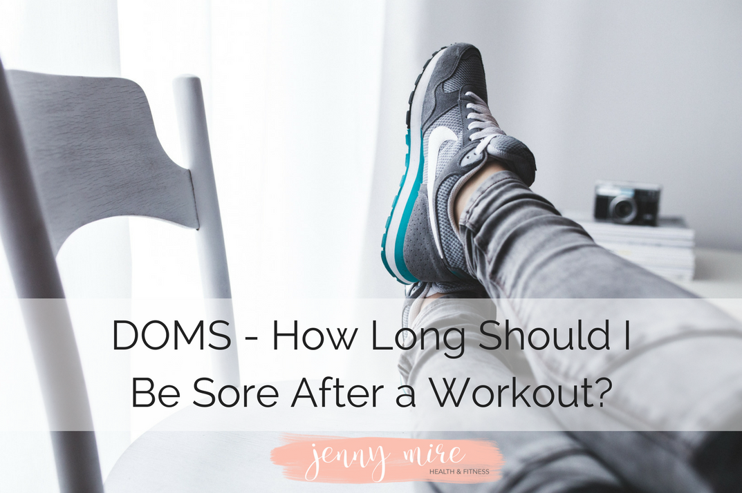 DOMS - How Long Should I Be Sore After a Workout_.png