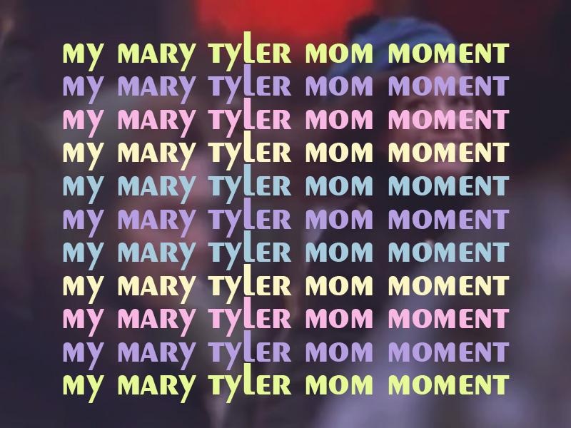 MaryTylerMom3.jpg