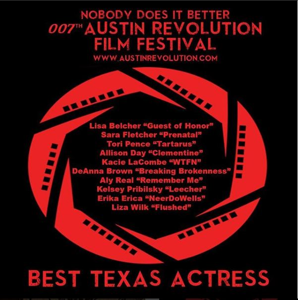 I'm a nominee... - for Best Texas Actress in the Austin Revolution Film Festival! (I grew up in Houston!)