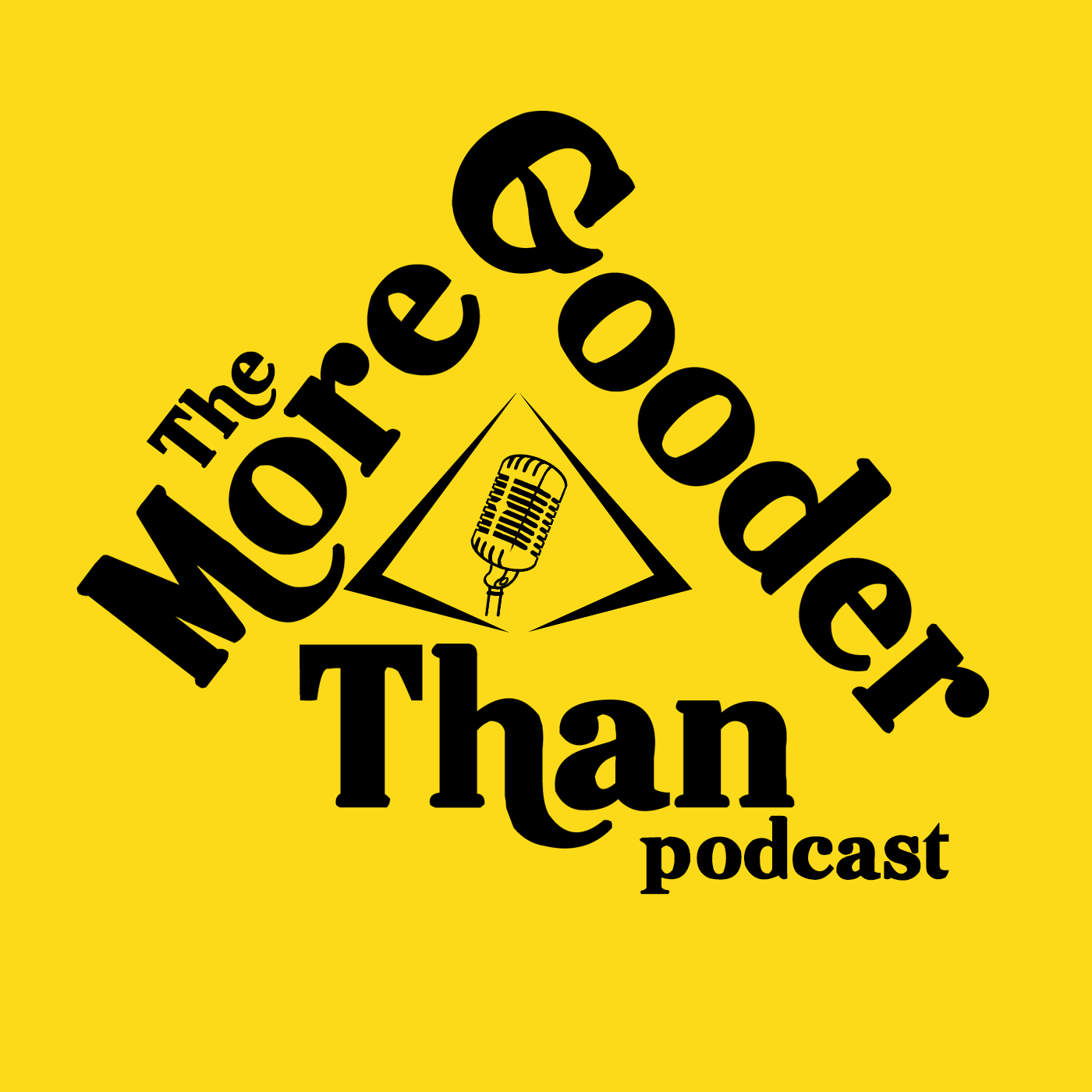 - More Gooder Than is a weekly podcast in which we rate and dissect pop culture, one argument at a time. Chris, Donnie, and Cory will each take a stance on a movie, actor, character, episode or whatever else we feel like defending and try to determine who's side is the Most Goodest. After the hilarity concludes, hopefully we'll have both entertained and educated you; at least, educated you on our opinions.