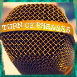 Turn of phrases podcast - I explore the origins and histories of idioms, metaphors, old wives tales, superstitions, and more. Come along with me as I turn phrases inside out. #turningphrases #toppers #lendmeyourears #etymology