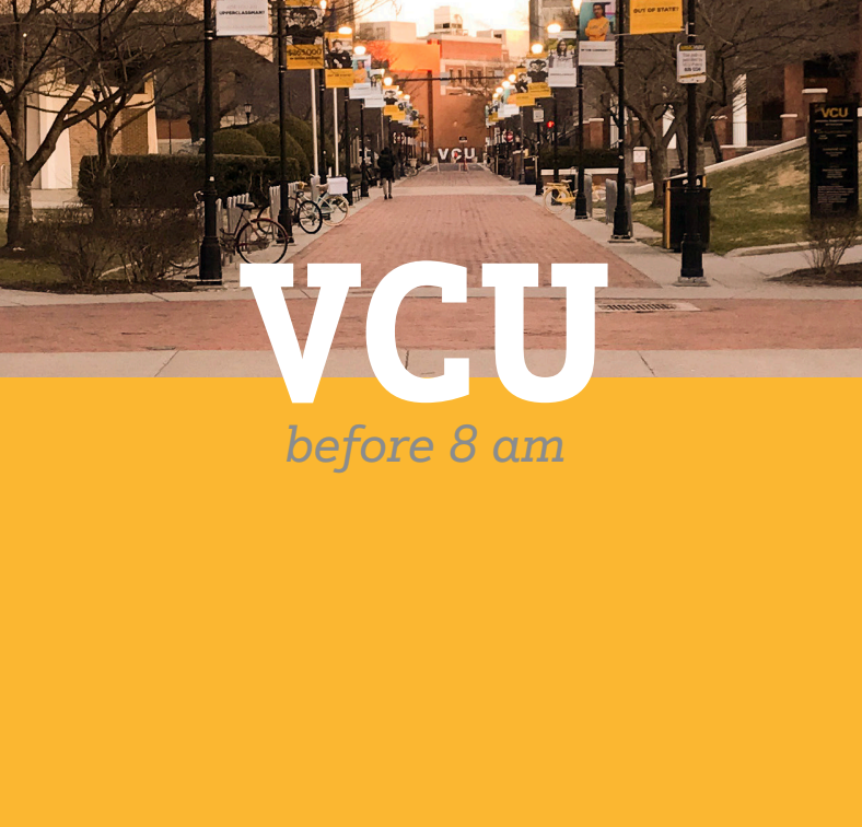 VCU Before 8 AM - Photo Booklet    A photo booklet about the quietness of VCU in the early morning.