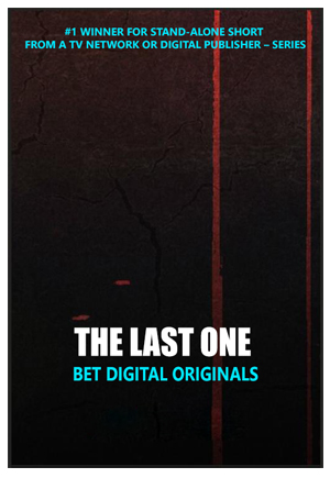 BET Networks - The Last One Horror Series (2017) Directors - Horror: Starring Ray J, Casey Veggies, Morgan Alexandria, Stephen Barrington, Candice Renee, Kirk Brown, Perri' Camper, Trevon DavisCynopsis Awards #1 Winner for Stand-Alone Short from a TV Network or Digital Publisher – SeriesBET Networks short horror series Directed by Devon Downs and Kenny Gage, The series follows four young urban adults are stuck on the road on a dark night, waiting for help. They told ghost stories to pass the time, but then a stranger arrived and offered to help…http://www.cynopsis.com/events/2018-short-form-video-festivalhttp://thesource.com/2017/09/20/bet-digital-announces-new-horror-series-last-one/https://www.vibe.com/2017/09/bet-horror-series-the-last-one/