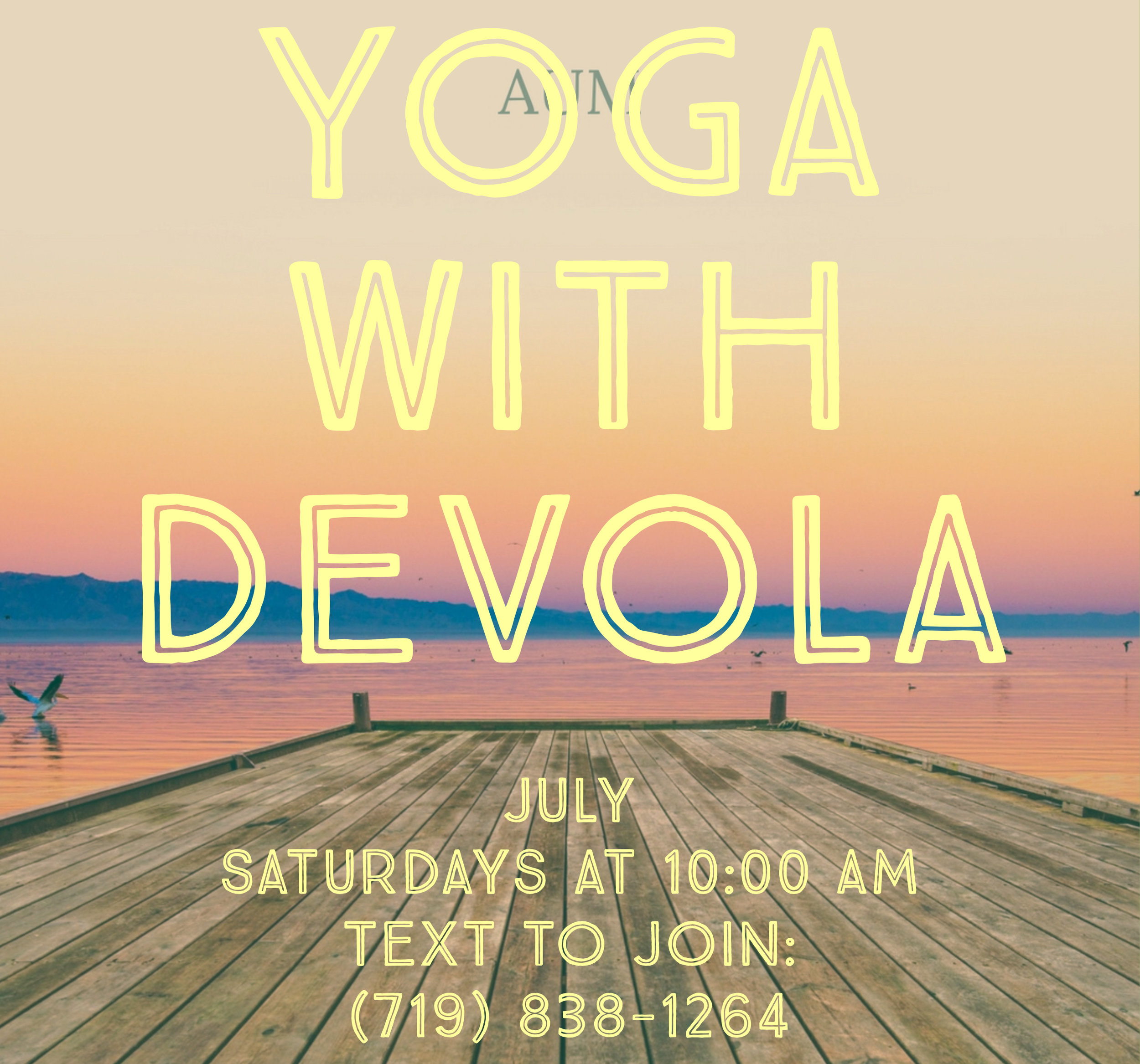 Vibe with me on Saturdays at 10 AM- Text Name and YOGA to JOIN: 719.838.1264