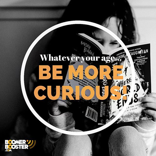 Curiosity helps us learn, remember, grow and engage in the world. It's also fun because out of inquiry, comes passion. Curiosity helps us discover what we like and it adds meaning to our lives. ⁣ ⁣ ⁣ Curiosity provides motivation. Moves us forward. Helps us explore, act, accomplish and it creates a structure for us to participate in life. ⁣ ⁣ ⁣ Sometimes, though, fear overrides our desire to know.... just be aware of that. Watch your mind trying to keep you 'safe' it's just left-over instinct from our prehistoric past!⁣ ⁣ ⁣ My Top Tips on how to become more curious.... ⁣ ⁣ 1. Find what fascinates you. (Read more and visit bookstores)⁣ ⁣ 2. Do things you don't know how to do (Keep learning!) ⁣ ⁣ 3. Ask questions (go to people, not Google). ⁣ ⁣ Go on - live life being constantly curious!⁣ ⁣ 🧡 Deb Mac (Boomer Booster)