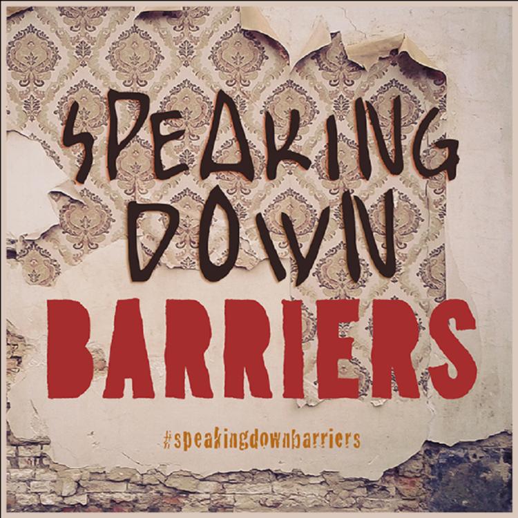 Speaking Down Barriers