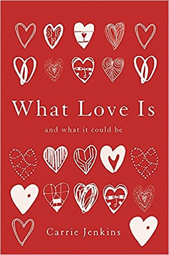 What Love Is, Carrie Jenkins