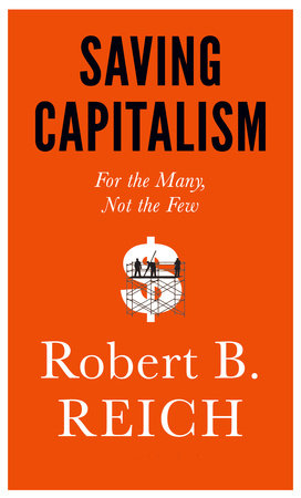 Saving Capitalism, Robert B. Reich