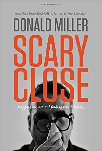 Scary Close, Donald Miller