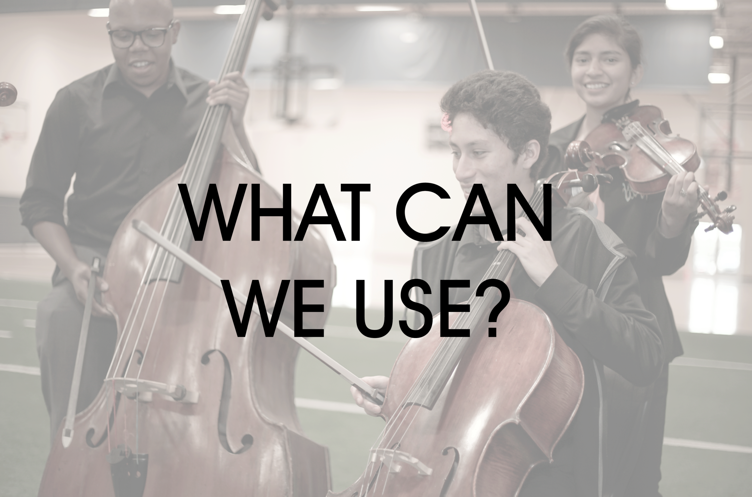 Any string, woodwind, brass, or percussion instrument in good condition can be put to use. Instrument accessories, and most electric instruments, are also welcome. Click here to learn more.