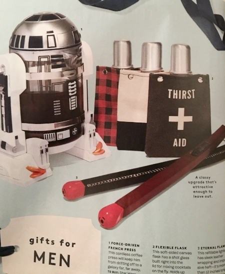 1. R2D2 French Press 2. Flasks 3. Fire-starters (from Real Simple)