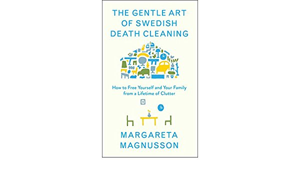 """Learn how the Swedish practice of """"death cleaning"""" gets rid of clutter and makes room for only the good stuff."""