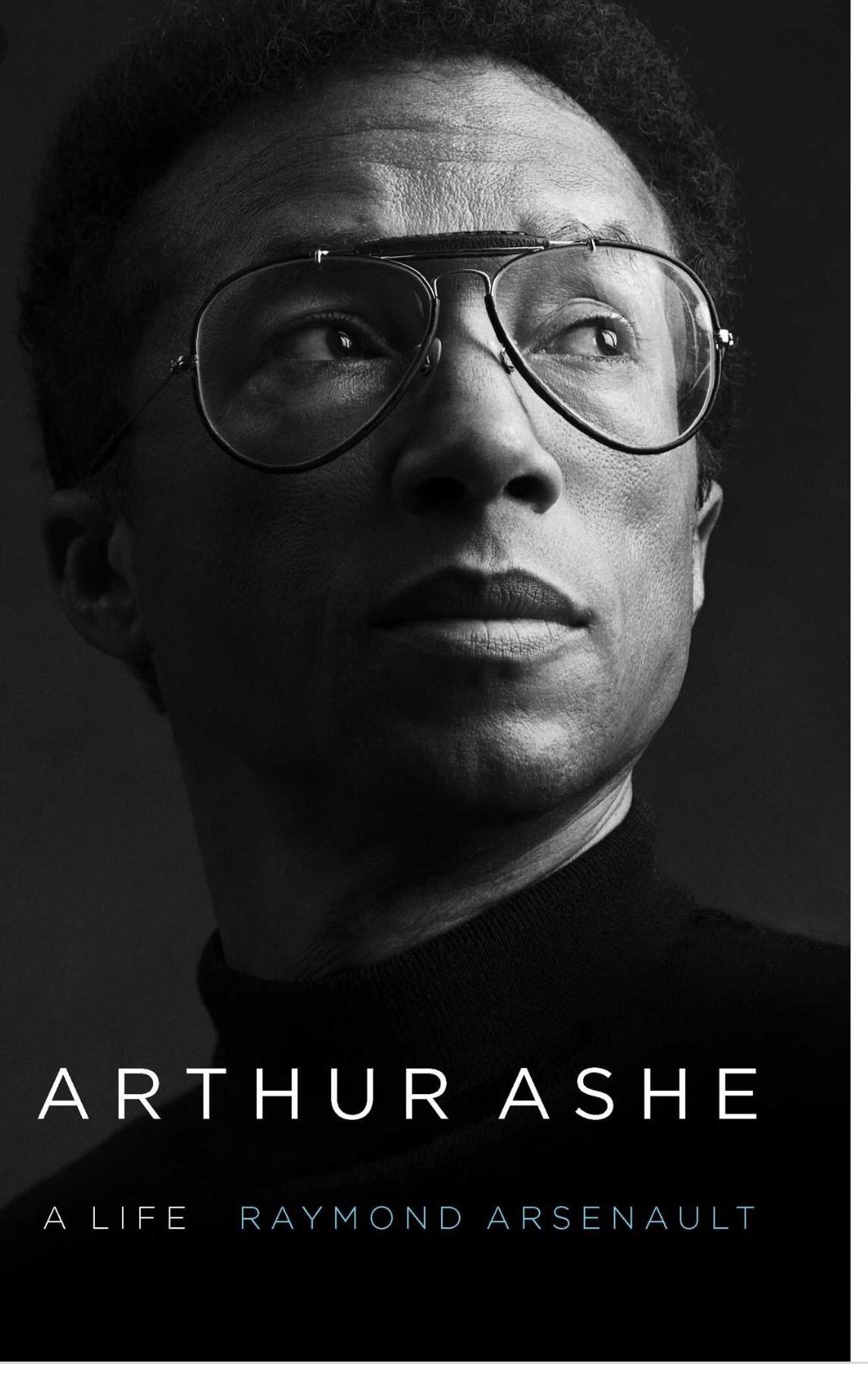 Arthur Ashe, A Life by Raymond Arsenault-  $25