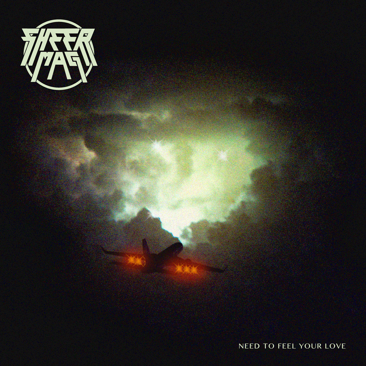 Need to feel your love by sheer mag