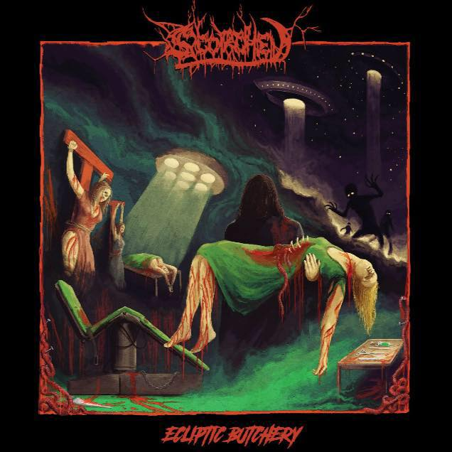 """Ecliptic Butchery by Scorched - Once again, I love me some old school American death metal sounds. And as much as I'd like to spin """"Cause of Death"""" or """"Effigy of the Forgotten"""" into oblivion of the umpteen millionth time (although I have… and I will); I love seeing a young, rabid, band such as our friends in Scorched embrace their old school death metal influences and completely forge their own sound and vision. This sounds and vision just happens to be that of Ecliptic Butchery, a journey through the vilest and tortures recesses of space, time, death, and darkness. Scorched display front and center their exhibits of torture; exploring themes of extraterrestrial abduction, the certainty of impeding doom, and DIY intergalactic surgical procedures that run pervasively through it. Unfolding the intensifying gross layers upon layers of this recording, it plays out much like a concept record (wether it is or not is not my place to say. I would like it to be, though, therefore I am choosing to think of it as one because I am in control of my destiny until I'm clenched by the ever lethal hands of time, fate, and death… I suppose.) with all songs telling a story - in a very old school death metal tradition kind of way, and contributing to the overall vibe and theme of the record, which is what makes it so great. Don't let the album's titles, imagery, or my use of extraterrestrial vocabulary invoke you to the wrong mindset; Scorched are no """"smarter-than-you technical jazz fusion death metal space philosophy"""" band… they are death fucking metal. And I couldn't love them for that fact any more.When new broke that Delawarian death metal freaks of nature Scorched would be unleashing their debut LP via our friends over at 20 Buck Spin, a fantastic extreme metal record label operating in our undead homeland of Pittsburgh that rarely puts out anything short of ridiculously good; my hype meter was out of this world (the first of many unsolicited outer space puns to ensue, please stra"""