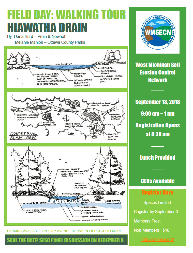 Please join us for this year's WMSECN Field Day September 13th. There will be a guided, walking tour of the new Hiawatha Drain project to view and discuss environmentally sound soil erosion and sediment control measures taken at the very natural Ottawa County site. Register at  www.wmsecn.org