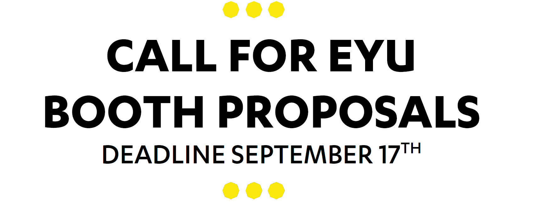 Booths that submit a proposal for EYU 2019 are eligible to receive up to $100 for selected brand-new presentations. To apply, submit a one-page document including the proposed booth activity, purpose/learning objective, resources required, and budget to  Jenelle Bossett-Allen  by Sept. 17. Notifications of accepted proposals will be sent out on Tuesday, Oct. 1.  We look forward to receiving your ideas!