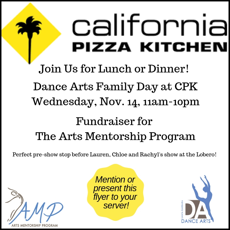 Come to CPK for Dance ARts Family Day on 11/14 - Dine all day and night at CPK on 11/14 and support our partner non-profit Arts Mentorship Program. Please mention the fundraiser or show the flyer below! Pass it on!