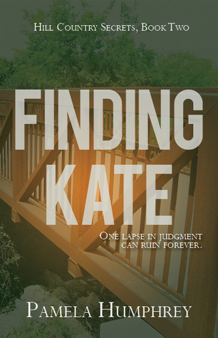 Proofread   Finding Kate (Hill Country Secrets #2)   by Pamela Humphrey