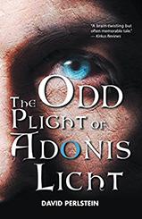 The Odd Plight of Adonis Licht by David Perlstein