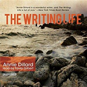 The Writing Life by Annie Dillard