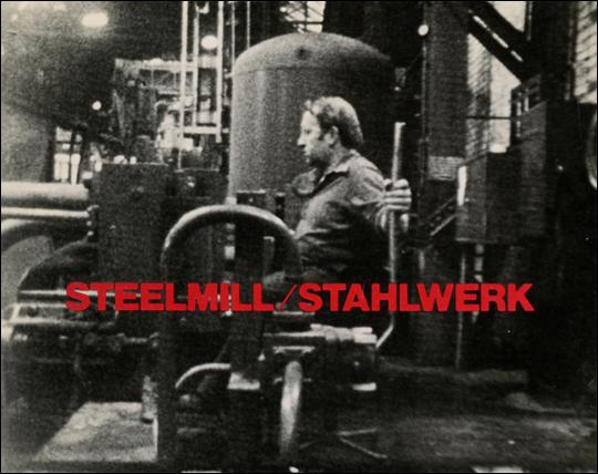 Richard Serra,  Steelmill/Stahlwerk , 1979, 16mm film, black-and-white/sound, 29 min.