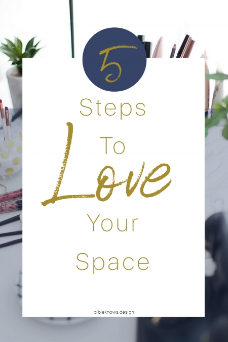 Albie Knows 5 Steps to Love Your Space