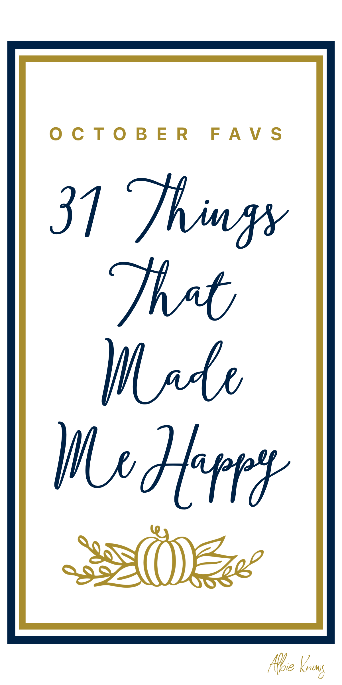 Albie Knows October Favorites: 31 Things That Made Me Happy