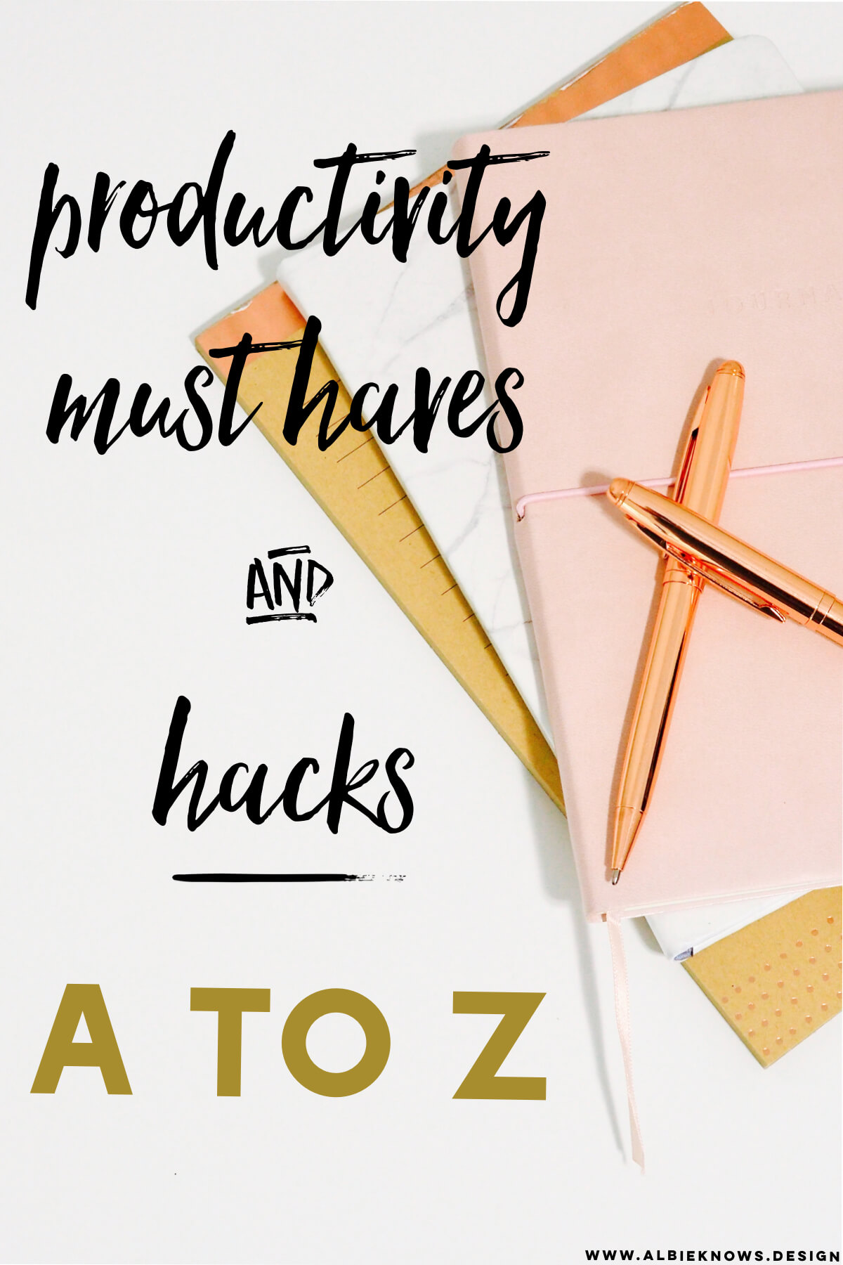 Productivity Must Haves A to Z by Albie Knows