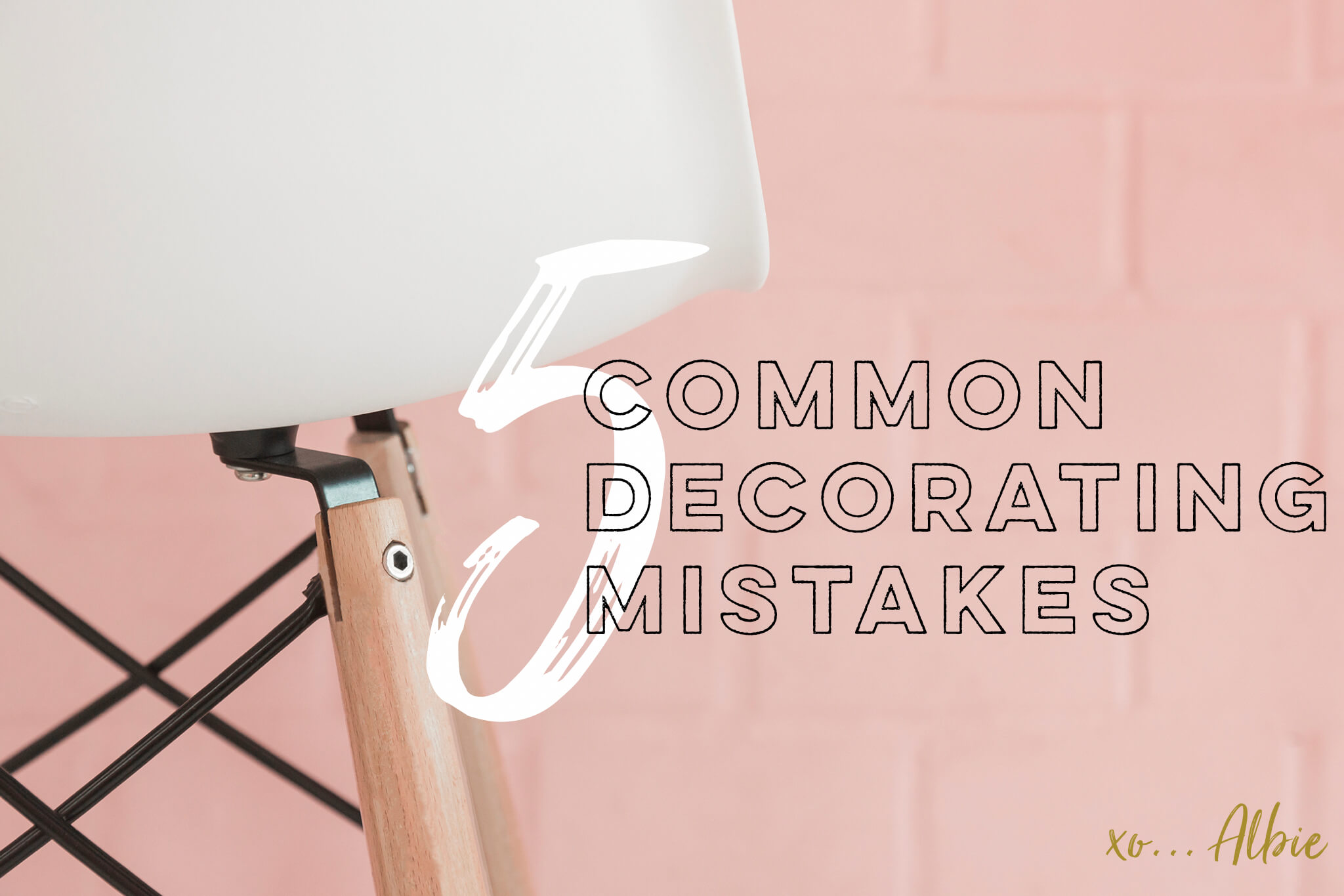 Albie Knows 5 Common Decorating Mistakes