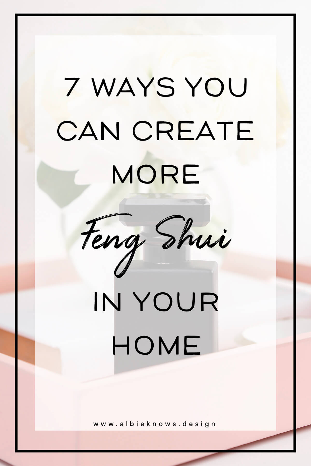 Albie Knows 7 Ways To Achieving Simple Feng Shui For Happy Living