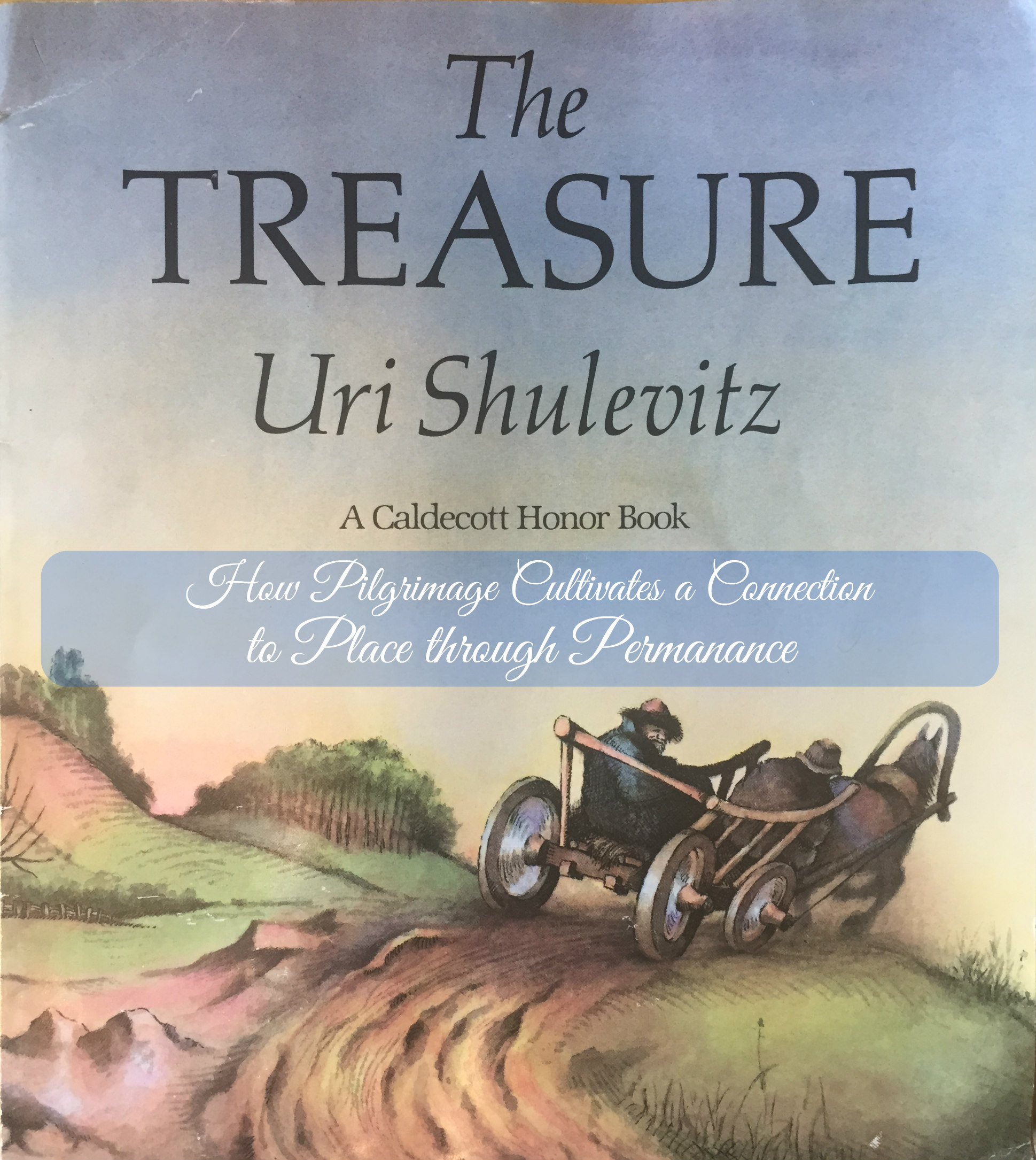 The Treasure: How Pilgrimage Cultivates a Connection to Place Through permanence