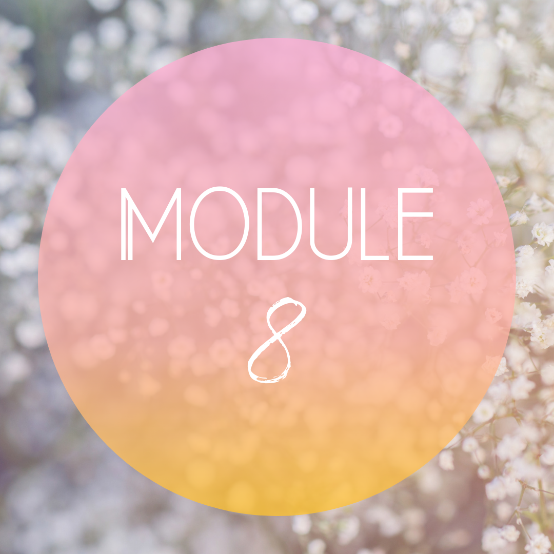 Module Eight: Integration - Receive guidance on further implementation of your preferred practices and cyclical living all year roundFind out how to move forward and manage your energy during the darker months of Fall & WinterCollaborate and create support systems that suit you