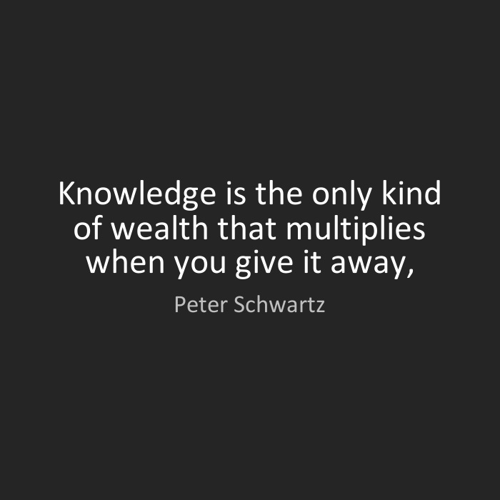 """Theme of the Week - Wealth   Cyfoeth  """"Knowledge is the only kind of wealth that multiplies when you give it away"""" - Peter Schwartz"""