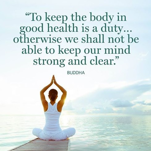 "Theme of the Week - Healthy Living | Bywn Iach  ""To keep the body in good health is a duty…otherwise we shall not be able to keep our mind strong and clear"" - Buddha"