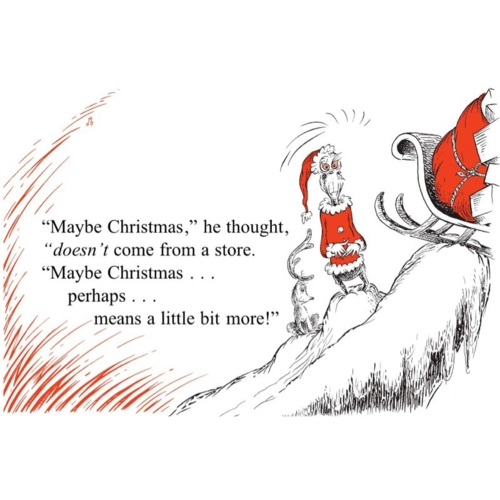 "Theme of the Week - Christmas | Nadolig  ""Maybe Christmas, the Grinch thought, does not come from a store"" - Dr. Seuss"