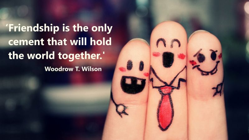 Theme of the Week - Friendship | Cyfeillgarwch  'Friendship is the only cement that will hold the world together.' - Woodrow T. Wilson