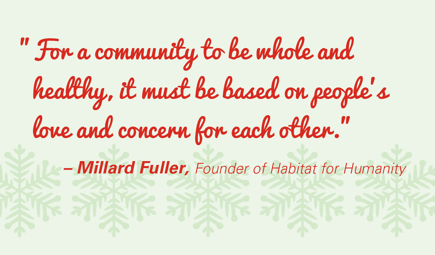 Theme of the Week - Community | Hawliau Dynol  'For a community to be whole and healthy, it must be based on people's love and concern for each other.' - Millard Fuller