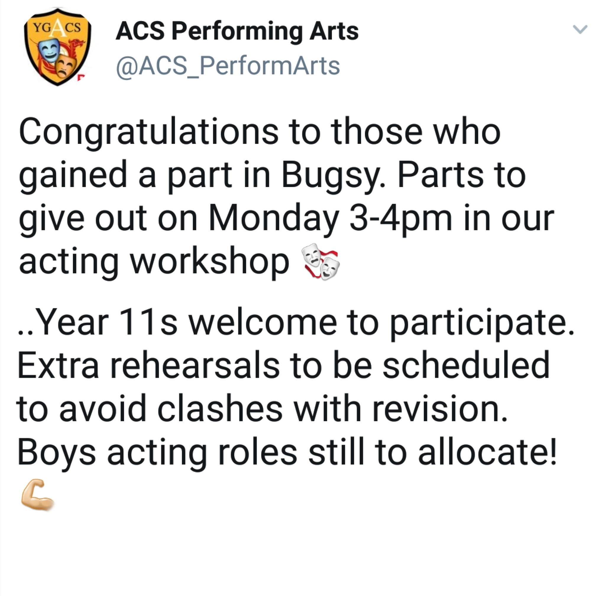 """Congratulations to those who gained a part in Bugsy. Parts to give out on Monday 3-4pm in our acting workshop 🎭 Year 11s welcome to participate. Extra rehearsals to be scheduled to avoid clashes with revision. Boys acting roles still to allocate!💪🏻"""