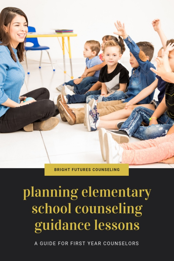 How to plan elementary school counseling guidance lessons and character education in the classroom. A guide for first year elementary school counselors.#brightfuturescounseling #elementaryschoolcounseling #elementaryschoolcounselor #schoolcounseling #schoolcounselor #firstyearcounselor #guidancelessons #charactereducation #secondstep