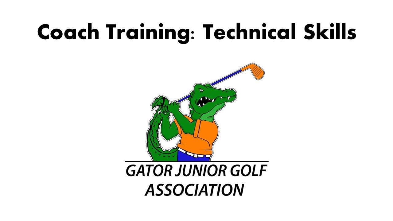 Technical Skills Of Coaching Gator Junior Golf Association