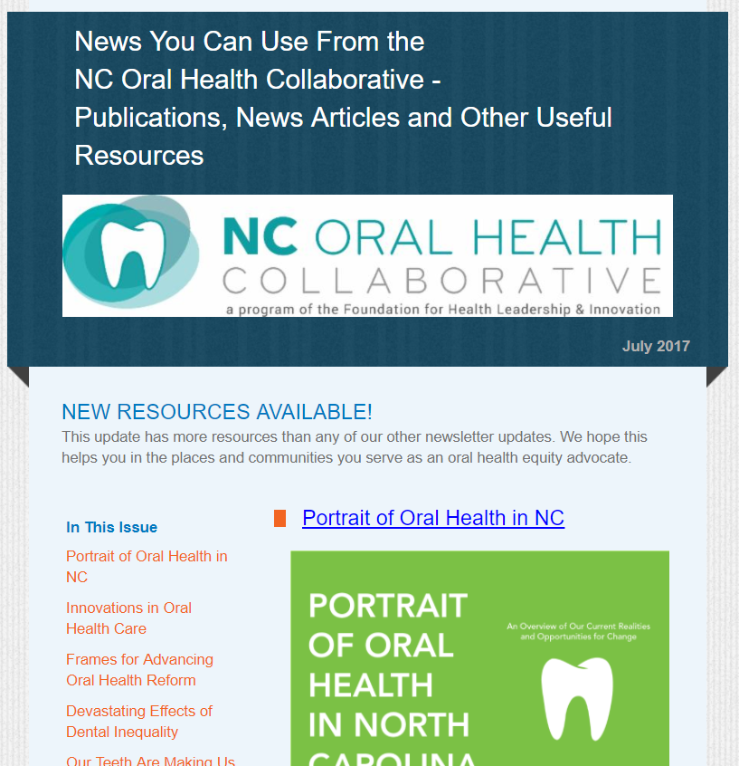July 2017  Portrait of Oral Health in NC  Innovations in Oral Health Care  Frames for Advancing Oral Health Reform  Devastating Effects of Dental Inequality  Our Teeth Are Making Us Sick  Poor Teeth in a Rich World