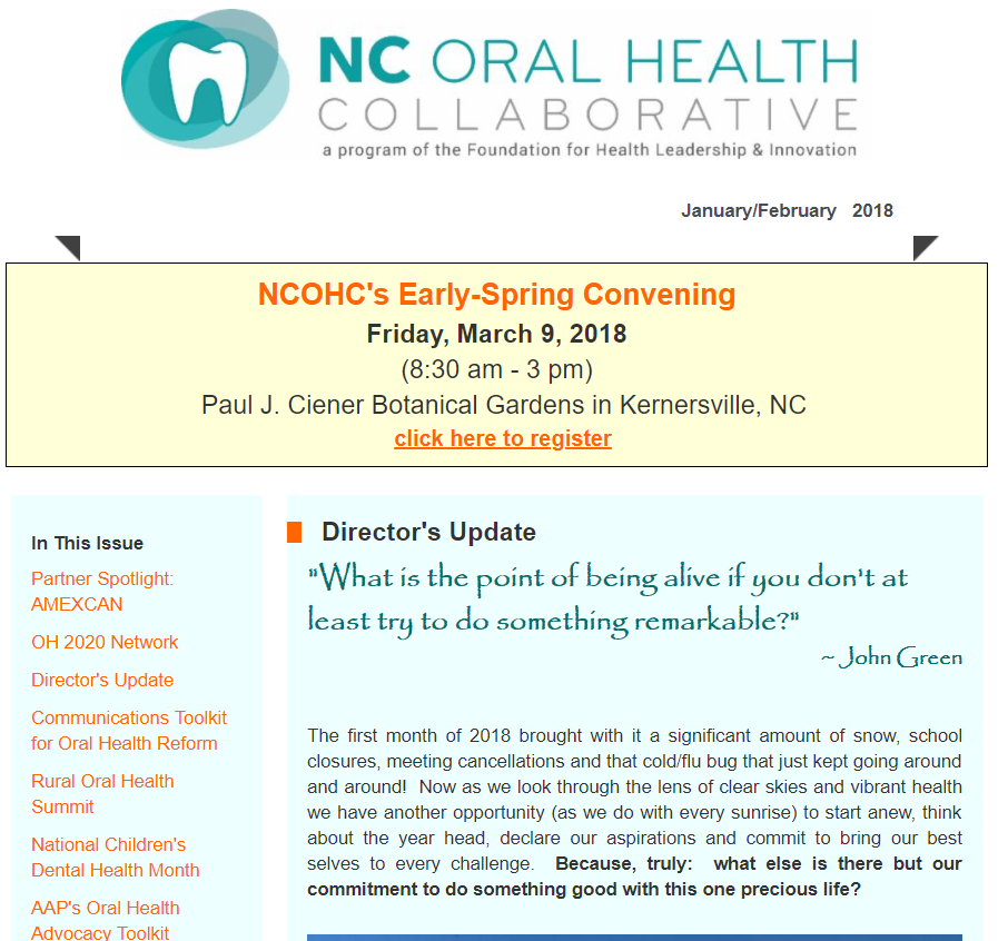 JANanuary/FEBruary 2018  Partner Spotlight: AMEXCAN  OH 2020 Network  Director's Update  Communications Toolkit  Rural Oral Health Summit  National Children's Dental Health Month  AAP's Oral Health Advocacy Toolkit  World Oral Health Day  PBS News Hour: SDF Video  SDF Fact Sheet  NC Oral Health Profile Data