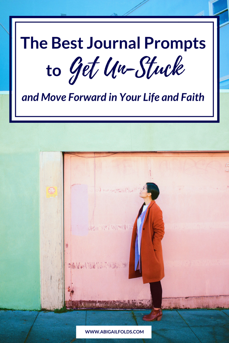 The Best Journal Prompts to Get Unstuck and Move Forward in Your Life and Faith.png