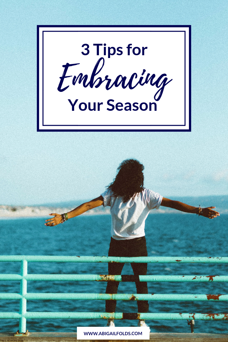 3 Tips for Embracing Your Season.png